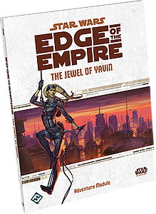 Star Wars: Edge of The Empire - The Jewel of Yavin
