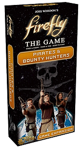Firefly The Game: Pirates and Bounty Hunters Expansion