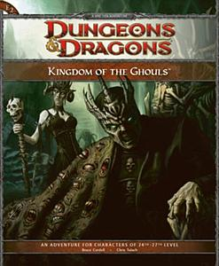 Dungeons & Dragon's Kingdom of the Ghouls (An Adventure for Characters of 24th-26th Level)