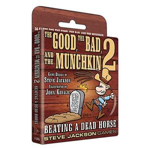 The Good the Bad & the Munchkin 2: Beating a Dead Horse