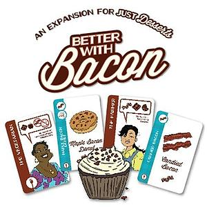 Just Desserts: Better with Bacon