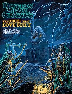 Dungeon Crawl Classics:The Corpse That Love Built - 2018 Halloween Module