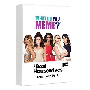 What Do You Meme? The Real Housewives Expansion Pack