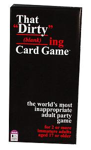"That ""Dirty"" Blanking Card Game"