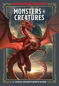 Dungeons & Dragons: Monsters & Creatures - A Young Adventurer's Guide