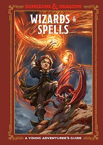 Dungeons & Dragons: Wizard's & Spells - A Young Adventurer's Guide