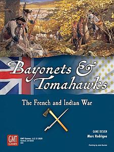 Bayonets & Tomahawks (The French and Indian War)
